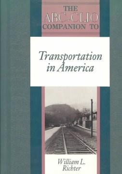 The ABC-CLIO Companion to Transportation in America