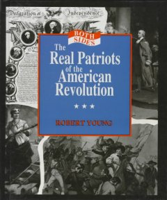 The Real Patriots of the American Revolution