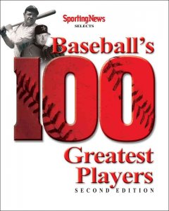 The Sporting News Selects Baseball's 100 Greatest Players