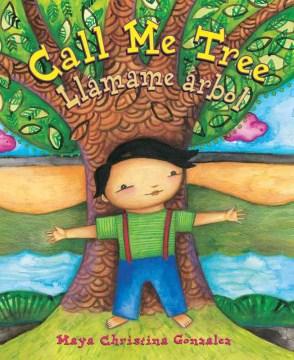 Call Me Tree = Llámame árbol