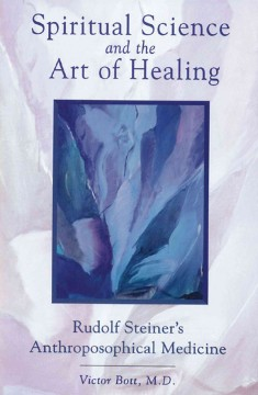 Spiritual Science and the Art of Healing