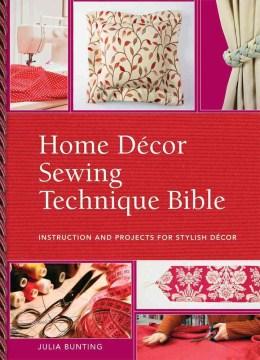 Home Décor Sewing Techniques Bible