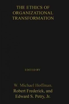 The Ethics of Organizational Transformation