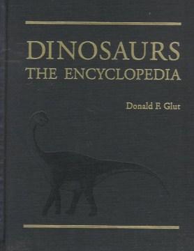 Dinosaurs, the Encyclopedia