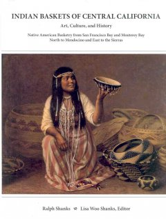 Indian Baskets of Central California