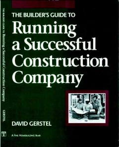 The Builder's Guide to Running A Successful Construction Company