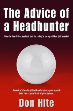 The Advice of A Headhunter
