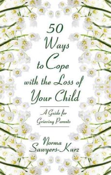 50 Ways to Cope With the Loss of your Child