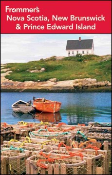 Frommer's Nova Scotia, New Brunswick and Prince Edward Island