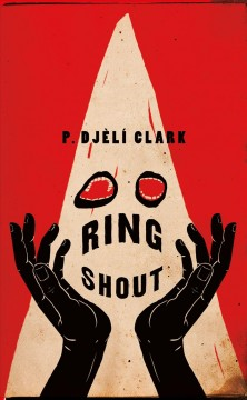 Ring Shout, Or, Hunting Ku Kluxes in the End Times