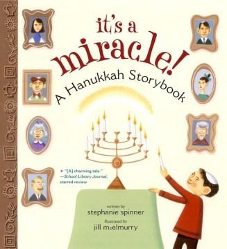 IT'S A MIRACLE! A HANUKKAH STORYBOOK