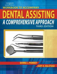 Workbook to Accompany Dental Assisting, A Comprehensive Approach