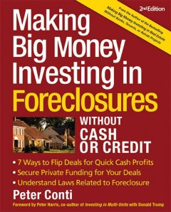 Making Big Money Investing in Foreclosures Without Cash or Credit