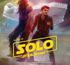 The Art of Solo, A Star Wars Story