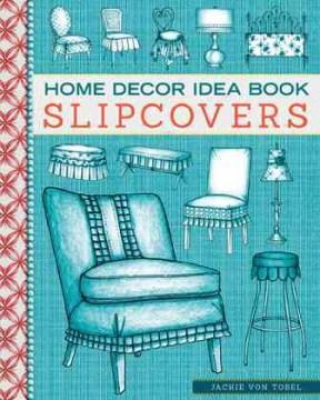 Home Décor Idea Book Slipcovers