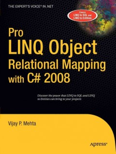 Pro LINQ Object Relational Mapping in C♯ 2008