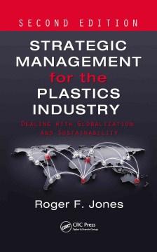 Strategic Management for the Plastics Industry