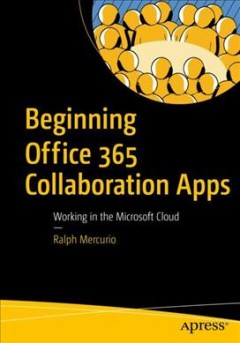 Beginning Office 365 Collaboration Apps
