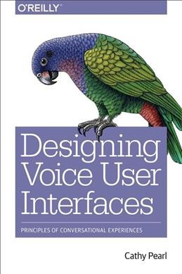 Cover image for Designing Voice User Interfaces