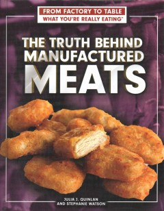 The Truth Behind Manufactured Meats