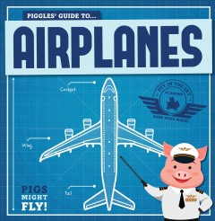 Piggles' Guide to Airplanes