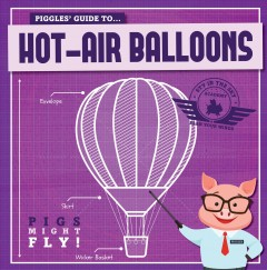 Piggles' Guide to Hot-air Balloons