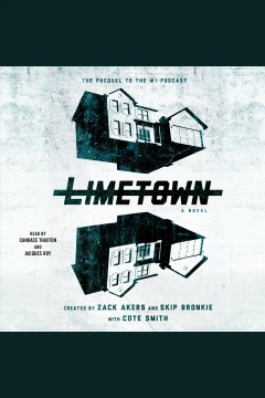 Limetown : The Prequel to the #1 Podcast