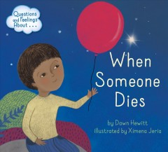 Questions and Feelings About When Someone Dies