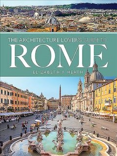 The Architecture Lover's Guide to Rome