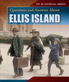 Questions and Answers About Ellis Island