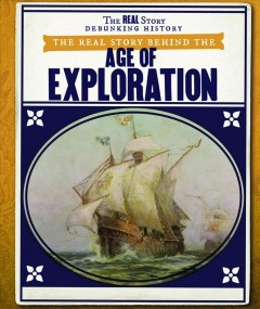 THE REAL STORY BEHIND THE AGE OF EXPLORATION