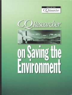 CQ Researcher on Saving the Environment
