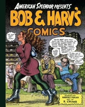 American Splendor Presents Bob & Harv's Comics