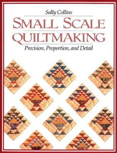 Small Scale Quiltmaking