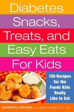 Diabetes Snacks, Treats and Easy Eats for Kids
