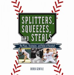 Splitters, Squeezes, and Steals