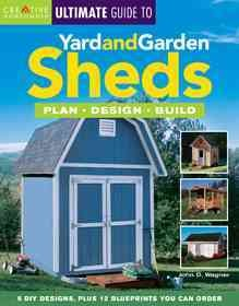 The Ultimate Guide to Yard and Garden Sheds