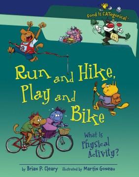 Run and Hike, Play and Bike