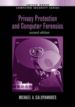 Privacy Protection and Computer Forensics