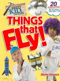 Every Kid Needs Things That Fly!