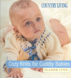 Country Living Cozy Knits for Cuddly Babies
