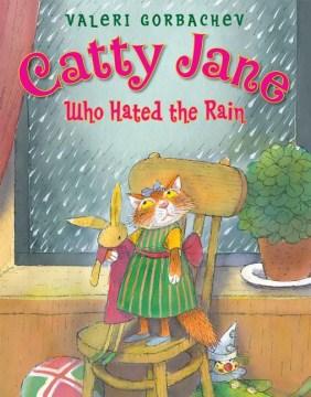 Catty Jane Who Hated the Rain