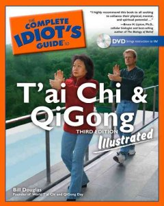 The Complete Idiot's Guide to T'ai Chi and Qigong, Illustrated
