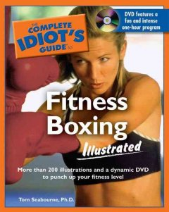 The Complete Idiot's Guide to Fitness Boxing, Illustrated