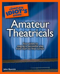 Complete Idiot's Guide to Amateur Theatricals