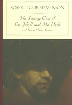 The Strange Case of Dr. Jekyll and Mr. Hyde, and Other Stories