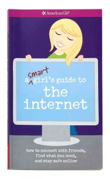 A Smart Girl's Guide to the Internet