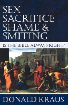 Sex, Sacrifice, Shame and Smiting