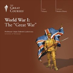 "World War I, the ""Great War"""