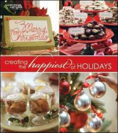 Creating the Happiest of Holidays / Susan White Sullivan, Editor-in-chief